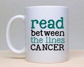 Cancer Mug, Between the Lines Mug, FU Cancer Mug, Funny Mug, 2 sided mug