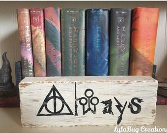 Harry Potter shelf block, Always, quote,  JK Rowling, distressed wood sign bookend, Dumbledore Wizard Hogwarts Quiddich Gryffindor Lightning