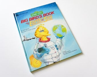 Vintage 1980s Childrens Book / Big Bird's Book About the Earth and Sky by Rae Paige 1985 VGC Hc / Natural Environmental Science Educational