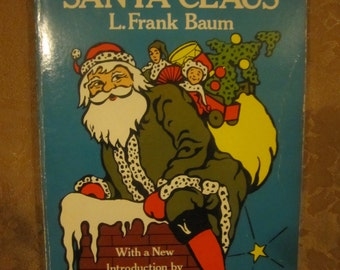 The Life and Adventures of Santa Clause L. Frank Baum Book Reproduction from 1902 mythological world Christmas story