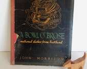 Vintage Book A Bowl o' Brose: National Dishes from Scotland by John Morrison, Illustrated by Sheila Neill
