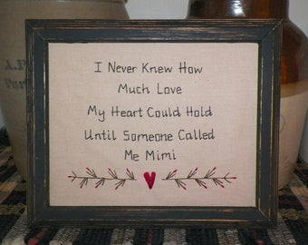 UNFRAMED Primitive Sampler Stitchery Picture I Never Knew How Much Love My Heart Could Hold Until Someone Called Me Mimi Gift wvluckygirl