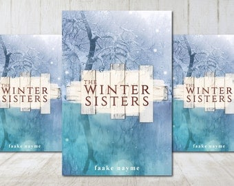 """Premade eBook Cover Design """"The Winter Sisters"""" Literary Fiction Novel Romance Love Young New Adult YA"""