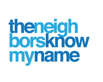 The Neighbors Know My Name Bachelorette Party Shirt Design
