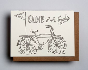 "Letterpress card,  ""Happy Birthday, you are an oldie but a goodie"""