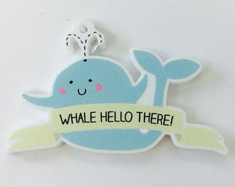 B178 Printed Whale Hello There! Charm Pendant **STOCK CLEARANCE**