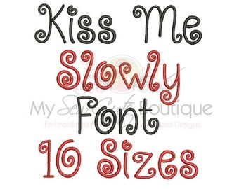 Kiss Me Slowly Machine Embroidery Font - 10 Sizes - BX Embroidery Font Included