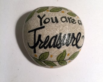 You are a treasure handpainted rock