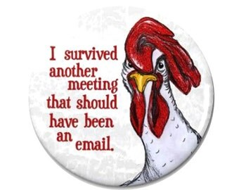 Chicken Meeting Magnet or Pinback Button- W7