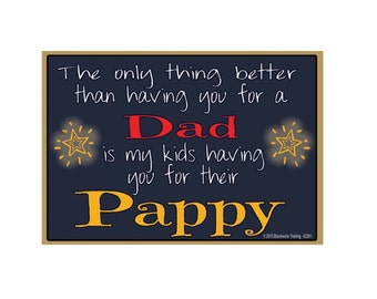 "Only Thing Better Than Having You As a Dad..Pappy Sentiment Loving Fridge Refrigerator Magnet 3.5"" X 2.5"""