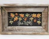 Vine of Autumn Leaves, Give Thanks Sign, Thanksgiving Sign, Framed in Reclaimed Hand Crafted Barn Wood Frame, Hand Painted, Thanksgiving