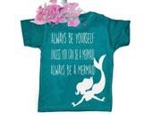 Always Be A Mermaid Screen Print tshirt, Mermaid shirt, Mermaid Birthday Shirt Always Be Yourself
