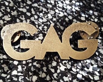 "Bold Brooch Series: ""GAG"""
