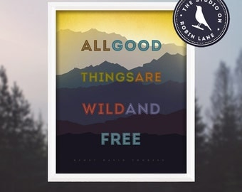 "Henry David Thoreau – All good things are wild and free [No.2] Typographic, Nature 8""wX10""h Giclee Print, Decor & Housewares Wall decor"