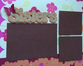 Premade Sisters Scrapbook Pages, Sisters Scrapbook Page, Best Friends Scrapbook Pages, Siblings Scrapbook Pages, Family Scrapbook Album Page