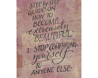 How to become extremely beautiful...stop comparing yourself...Original art (#187) from 365 project (year 4)