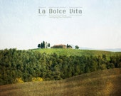 SALE of the Month. La Dolce Vita, Mediterranean landscape photography, Tuscany Italy, farm photo, rustic wall art, typography print,