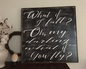 What if I fall sign, Kitchen Signs, Fixer Upper Signs, Custom,  Farmhouse Signs, Rustic Signs, Wall Hangings, Wall Decor,