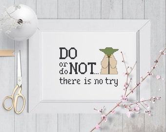 Do or Do Not There is no Try - Yoda Quote - Star Wars Cross Stitch Pattern
