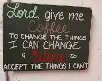 Lord Give Me Coffee & Wine SIGN Distressed primitive Hand-painted Wooden 8x12 WHAGN