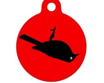 Pet ID Tag - Dead Bird :(  Pet Tag, Dog Tag, Cat Tag