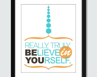 Believe In Yourself Wall Art - 8x10 Custom Inspirational Wall Print Poster