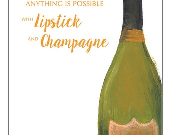 The Bevy Collection - Anything is Possible with Lipstick and Champagne -  ART PRINT