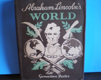 Vintage Mid Century Illustrated Biography Book - Abraham Lincoln's World - Genevieve Foster