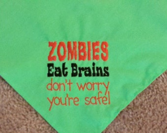 READY TO SHIP Zombies Eat Brains don't worry you're safe! Bandana for Dogs--Great for Halloween