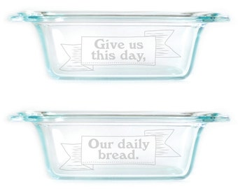 Engraved Bread Loaf Pan with Handles 1.5Qt baking dish 2315 This Day, Our Daily Bread