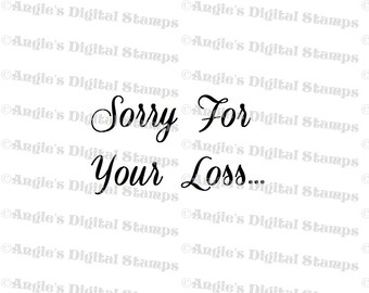 Sorry For Your Loss Quote Digital Stamp Image