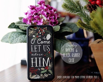 O come let us adore HIM iPhone Case, Christian Quote, iPhone 4s 5s 5c 5 6 Plus Case, Samsung Galaxy S4 S5 Case, Samsung Note 3 4 Case xm08