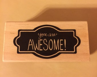 Wood mounted stamp You Are Awesome
