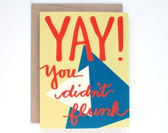 Funny Graduation Card - You Didn't Flunk - Graduation Card