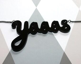 SALE- Yaaas black acrylic pendant with black chain