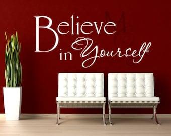 Vinyl Wall Decal Believe in Yourself/Inspirational Motivational Vinyl Decal/Believe Decal