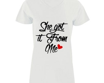 She GOT IT From Me women shirt