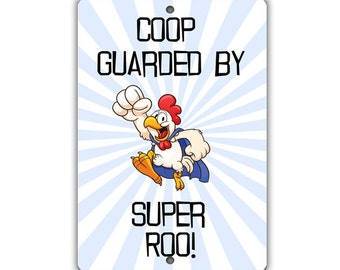 Coop Guarded by Super Roo Indoor/Outdoor Aluminum No Rust No Fade Sign
