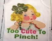 "St. Patricks Day Girls Raglan Green tee shirt ""Too Cute To Pinch"" St. Paddy's Day"