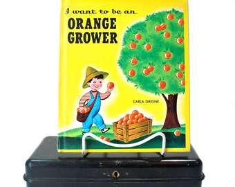I Want To Be An Orange Grower by Carla Greene HC 1956