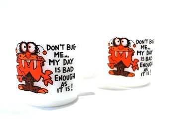 Set of 2 Don't Bug Me My Day Is Bad Enough As It Is! Coffee Mugs by Glasbake