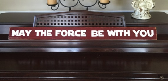 May The Force Be With You Sign Plaque Star Wars Movie Bedroom Geek Nerdy Dorm Room Decor