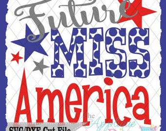 4th of July USA Future Miss America Red White and Blue Yall  SVG DXF cutting file