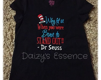 Why fit in when you were born to stan out Dr  suess shirt