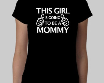 This Girls is Going To Be a Mommy Ladies T-Shirt