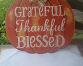 Wooden Grateful, Thankful, Blessed Pumpkin Sign, Fall Home Decor, Thanksgiving Signs