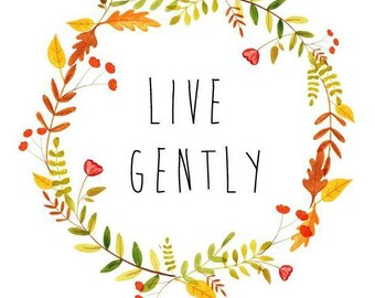 Live Gently (Large mounted print)