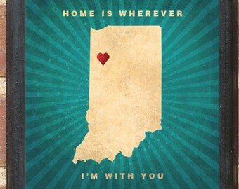 """Indiana IN Wall Art Sign Plaque """"Home Is Wherever I'm With You"""" Gift Present Home Decor Custom Color Location Personalized Vintage Antiqued"""