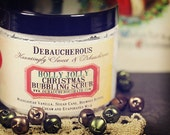 NEW~ Holly Jolly Christmas Bubbling Scrub~  Madagascar Vanilla, Sugar Cane, Browned Butter, Sweet Cream and Evaporated Milk.