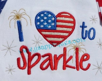 4th of July Design I love to Sparkle with applique Heart Flag Design Digital File - 4x4, 5x7, 6x10 hoop sizes - Instant Download